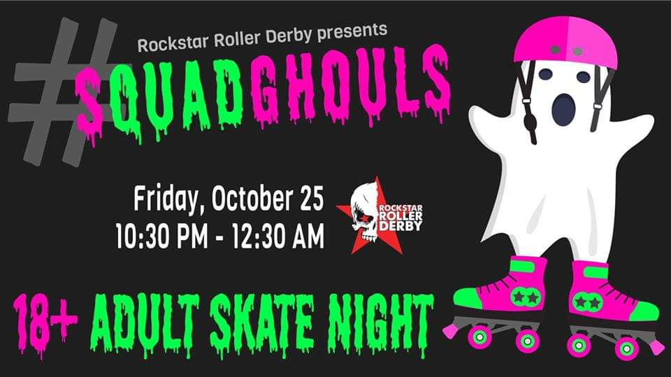 18+ Adult Skate Party - #Squad Ghouls 10/25/2019